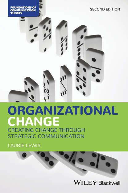 Laurie Lewis Organizational Change. Creating Change Through Strategic Communication