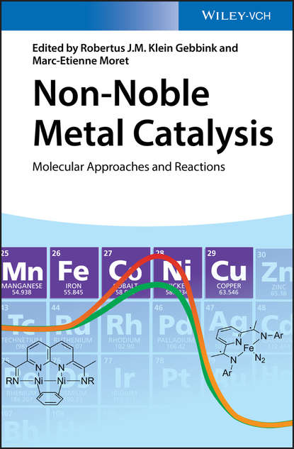 Marc-Etienne Moret Non-Noble Metal Catalysis. Molecular Approaches and Reactions michael shepherd norman sartorius non specific aspects of treatment