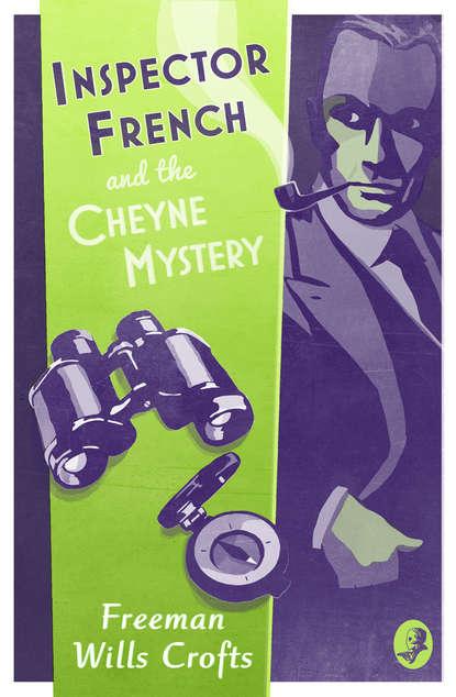 Фото - Freeman Crofts Wills Inspector French and the Cheyne Mystery freeman crofts wills the groote park murder
