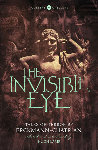 Hugh Lamb The Invisible Eye: Tales of Terror by Emile Erckmann and Louis Alexandre Chatrian erckmann chatrian brigadier frederick and the deans watch