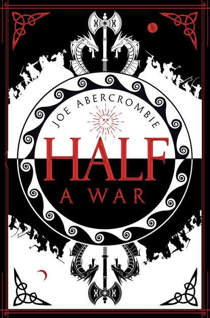 Джо Аберкромби Half a War half a war