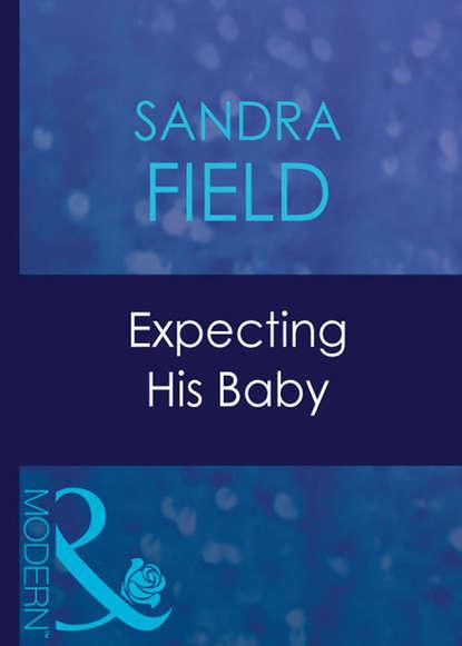 Sandra Field Expecting His Baby sandra field seducing nell