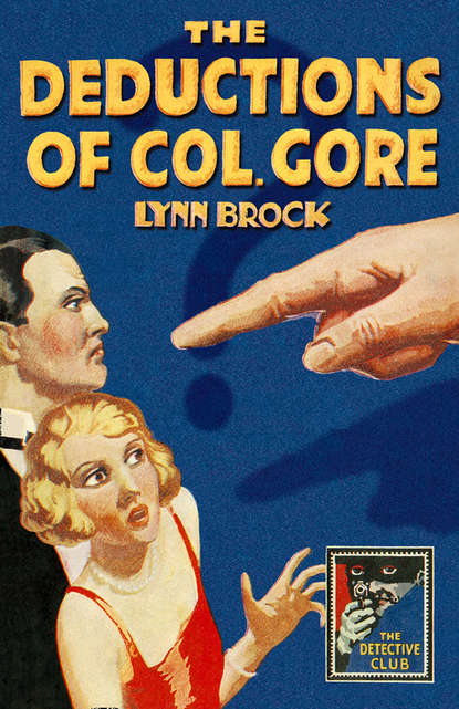 Фото - Lynn Brock The Deductions of Colonel Gore gore george the scientific basis of national progress including that of morality