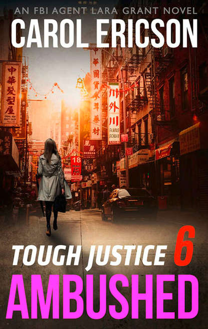 Carol Ericson Tough Justice: Ambushed scales of justice