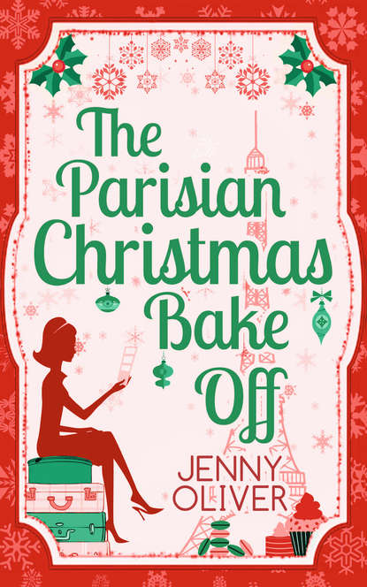 Jenny Oliver The Parisian Christmas Bake Off gina calanni how to bake the perfect christmas cake