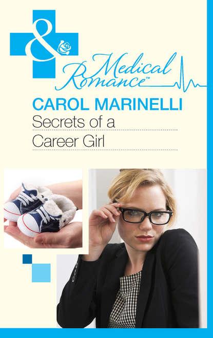 CAROL MARINELLI Secrets of a Career Girl carol marinelli emergency a marriage worth keeping