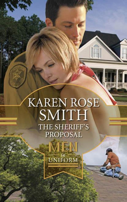 Фото - Karen Smith Rose The Sheriff's Proposal nikki logan slow dance with the sheriff