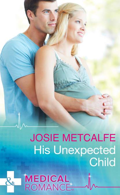 Josie Metcalfe His Unexpected Child недорого