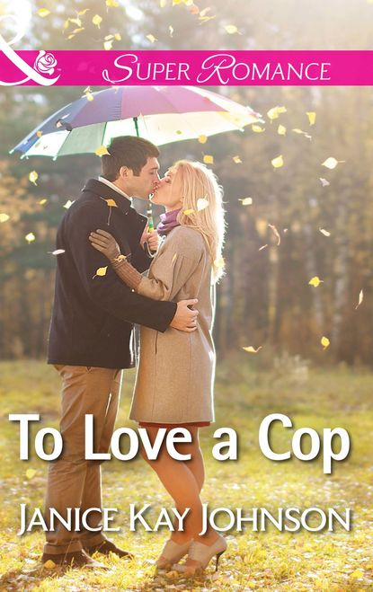 Janice Johnson Kay To Love a Cop stella maclean to protect her son
