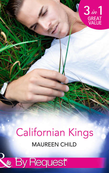 Maureen Child Californian Kings: Conquering King's Heart maureen child to kiss a king