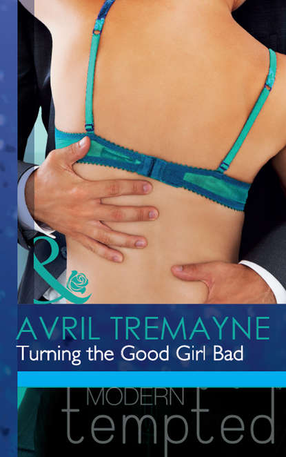 Avril Tremayne Turning the Good Girl Bad by kilian good girl gone bad travel set