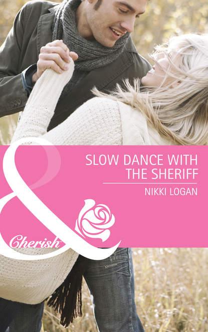 Nikki Logan Slow Dance with the Sheriff nikki logan salvos pelo amor