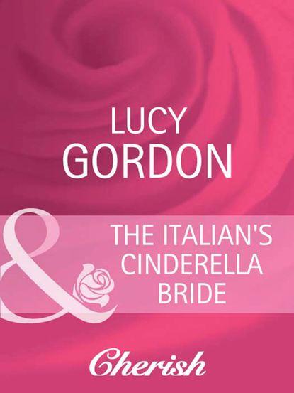 Lucy Gordon The Italian's Cinderella Bride lucy gordon and the bride wore red