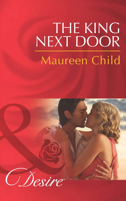 Maureen Child The King Next Door maureen child to kiss a king