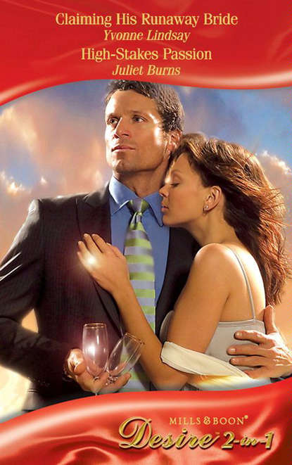 Claiming His Runaway Bride / High-Stakes Passion: Claiming His Runaway Bride / High-Stakes Passion