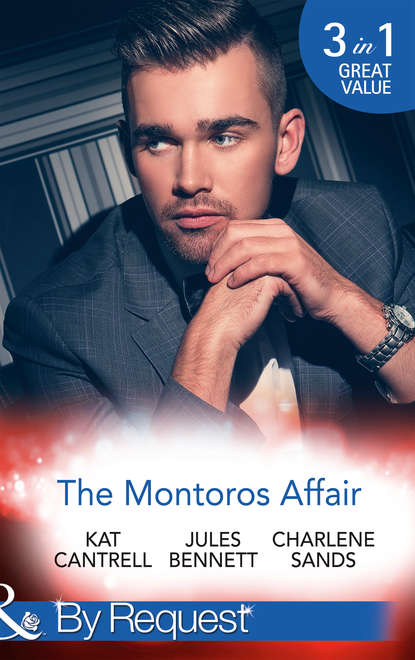 Charlene Sands The Montoros Affair: The Princess and the Player / Maid for a Magnate / A Royal Temptation недорого