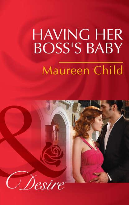 Maureen Child Having Her Boss's Baby