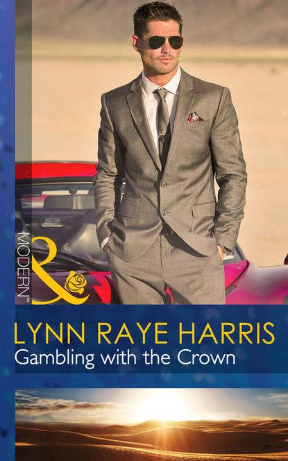 Lynn Harris Raye Gambling with the Crown