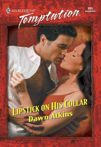 Dawn Atkins Lipstick On His Collar miranda lee just for a night
