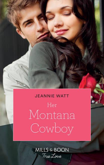 Jeannie Watt Her Montana Cowboy gus is hot starter b