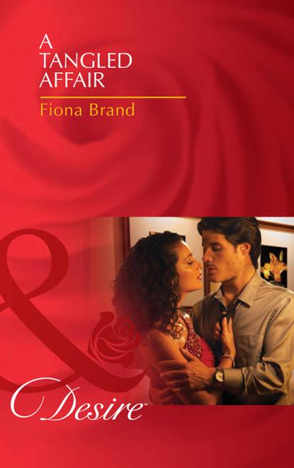 Fiona Brand A Tangled Affair fiona brand a tangled affair
