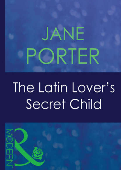 Jane Porter The Latin Lover's Secret Child lucio vanotti pубашка