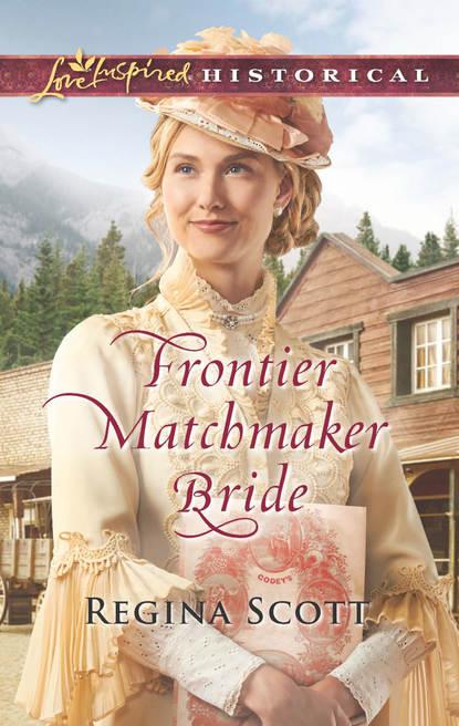 Regina Scott Frontier Matchmaker Bride beth hart toronto