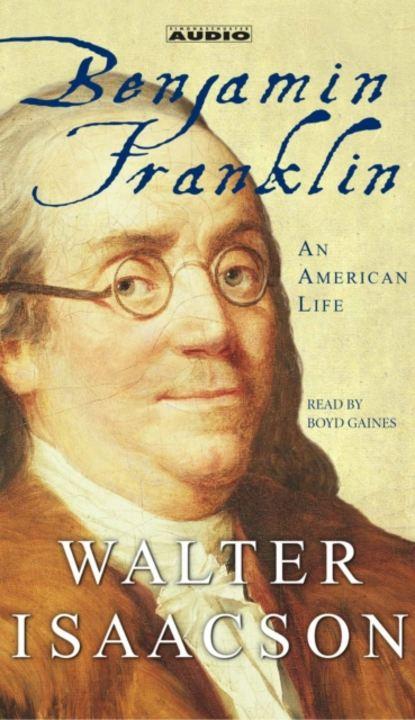 isaacson walter steve jobs Walter Isaacson Benjamin Franklin