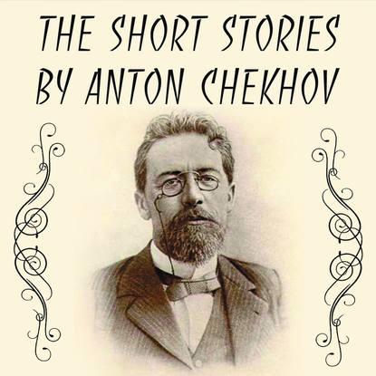 Фото - Антон Чехов The Short stories by Anton Chekhov chekhov anton plays