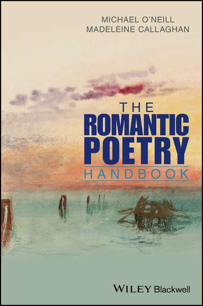 Michael O'Neill The Romantic Poetry Handbook thurston michael reading postwar british and irish poetry
