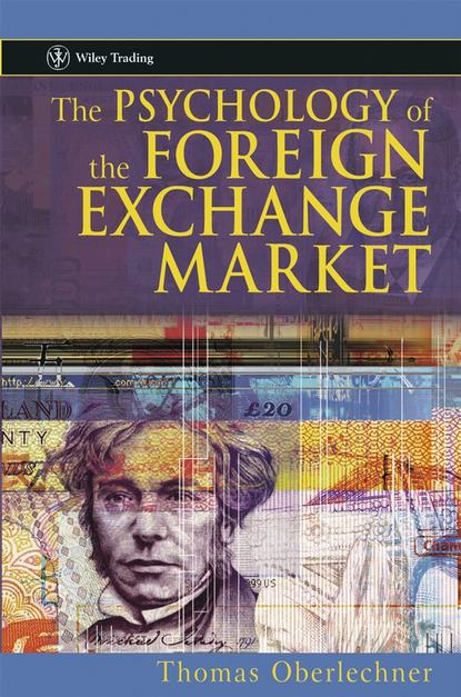 Группа авторов The Psychology of the Foreign Exchange Market shani shamah a foreign exchange primer