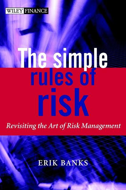 Группа авторов The Simple Rules of Risk allan malz m financial risk management models history and institutions