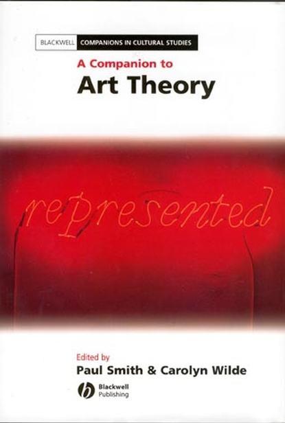 Фото - Paul Smith A Companion to Art Theory helen westgeest video art theory a comparative approach
