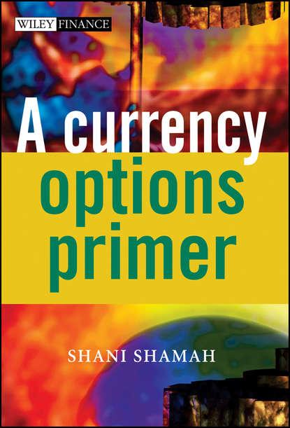 Группа авторов A Currency Options Primer