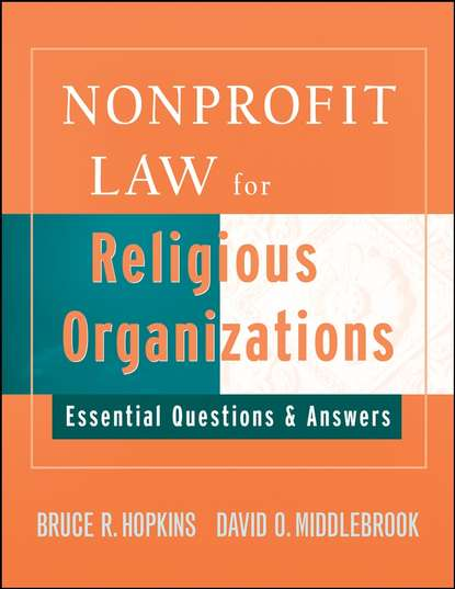 David Middlebrook Nonprofit Law for Religious Organizations группа авторов the tax law of unrelated business for nonprofit organizations