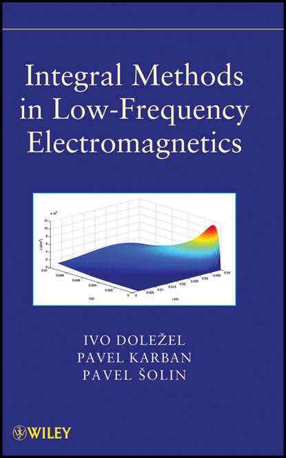Фото - Pavel Solin Integral Methods in Low-Frequency Electromagnetics josy stoque levanta princesa a abóbora virou carruagem integral