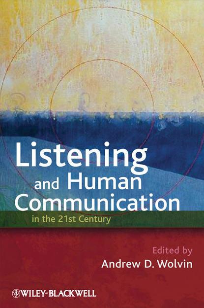 Группа авторов Listening and Human Communication in the 21st Century