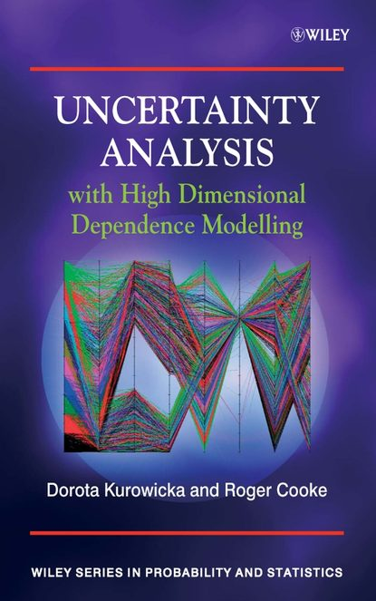 Dorota Kurowicka Uncertainty Analysis with High Dimensional Dependence Modelling maurice lemaire mechanics and uncertainty