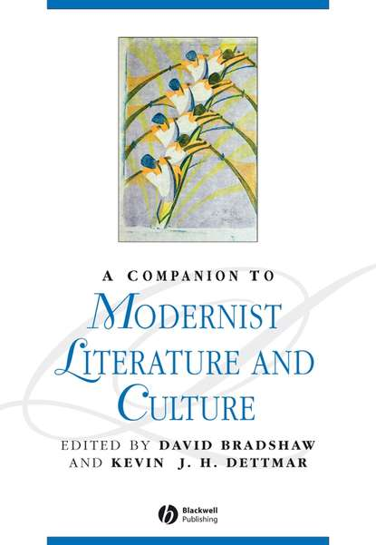 David Bradshaw A Companion to Modernist Literature and Culture andrzej gasiorek a history of modernist literature