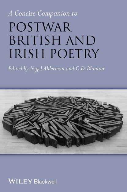 Nigel Alderman A Concise Companion to Postwar British and Irish Poetry thurston michael reading postwar british and irish poetry