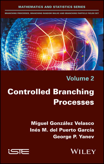 George Petrov Yanev Controlled Branching Processes cecil smith l control of batch processes