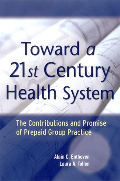 Laura Tollen A. Toward a 21st Century Health System thorwald lorenzen toward a culture of freedom