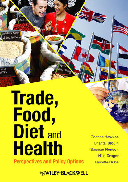 Laurette Dube Trade, Food, Diet and Health david greenaway the world economy global trade policy 2012 isbn 9781118513019