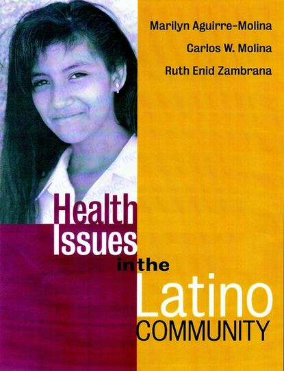 Marilyn Aguirre-Molina Health Issues in the Latino Community