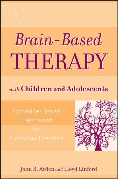 Lloyd Linford Brain-Based Therapy with Children and Adolescents группа авторов ptsd in children and adolescents