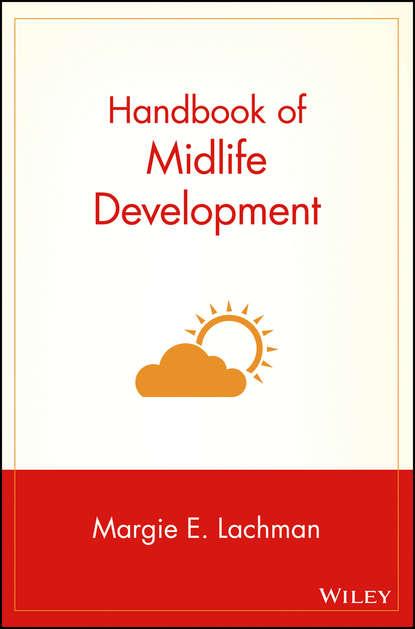 Группа авторов Handbook of Midlife Development rafael obregon the handbook of development communication and social change