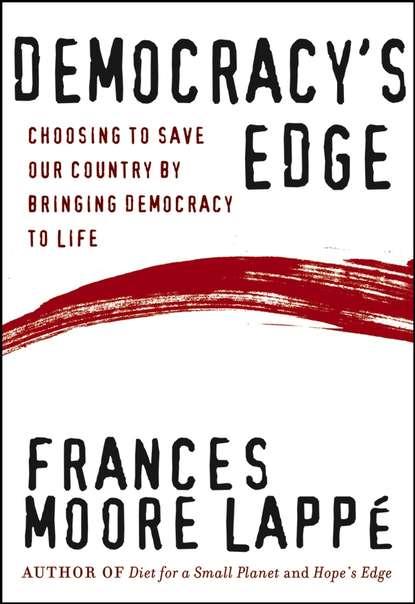 Frances Lappe Moore Democracy's Edge fifth risk undoing democracy