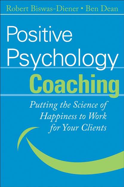 Robert Biswas-Diener Positive Psychology Coaching dr gwilym wyn roberts and robert workman positive ageing – transitioning into retirement and beyond