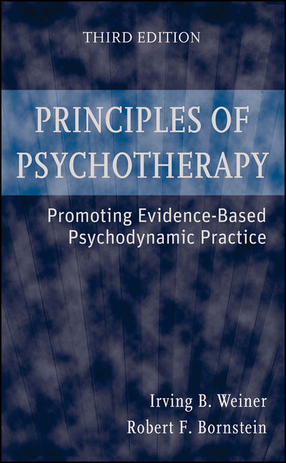 Irving Weiner B. Principles of Psychotherapy patrick nolan therapist and client a relational approach to psychotherapy