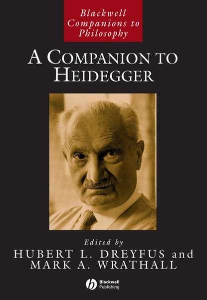 Фото - Hubert Dreyfus L. A Companion to Heidegger mauricio beuchot heidegger